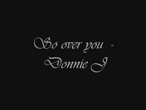 Donnie J - So Over You With Lyrics - YouTube