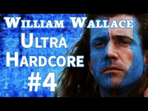 William Wallace Ultra Hardcore Campaign | #4