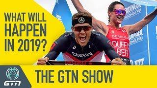 What Will Happen In Triathlon In 2019? | The GTN Show Ep. 74