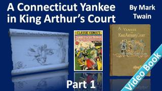 Part 1 - A Connecticut Yankee in King Arthur's Court Audiobook by Mark Twain (Chs 01-06)(, 2011-11-28T02:44:02.000Z)