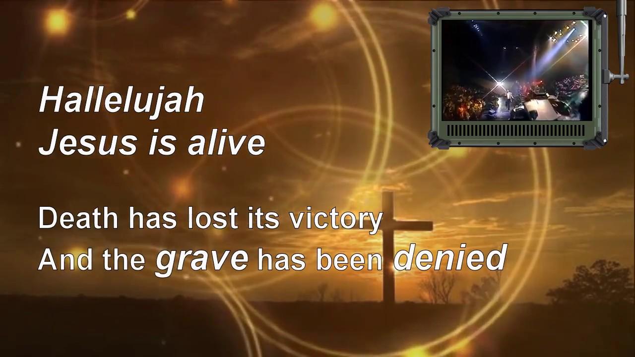 Jesus is alive ron kenoly lyrics