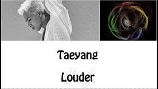 Taeyang 태양 - Louder (Lyrics ENGLISH/ROM/HAN)