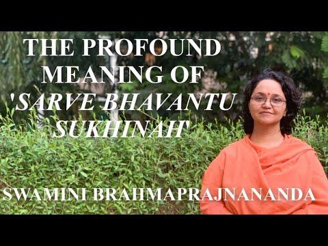 The profound meaning of the prayer 'Sarve Bhavantu sukhinah'