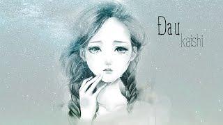 Đau _ kaishi [ lyric video HD]