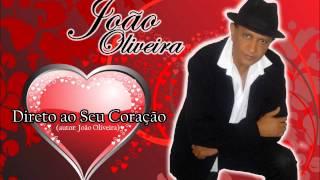 Direto ao Seu Coração - João Oliveira