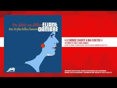 « Le monde chante à ma fenêtre » - Eliane Dambre - Remasterisé