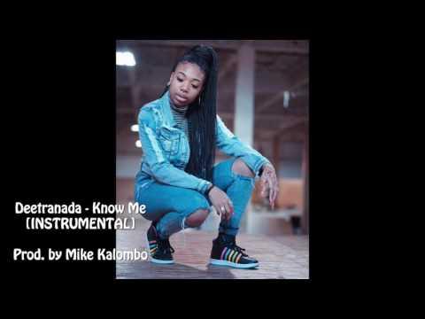 Deetranada - Know Me INSTRUMENTAL (Prod by Mike Kalombo)