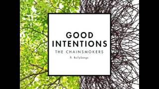 Chainsmokers - Good Intentions ft. BullySongs