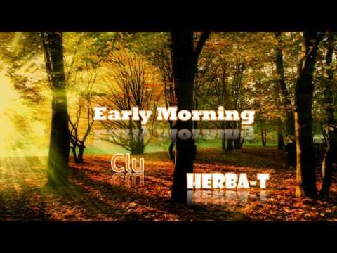 Clu - Early Morning (Prod. Herba-T) [RELOADED]
