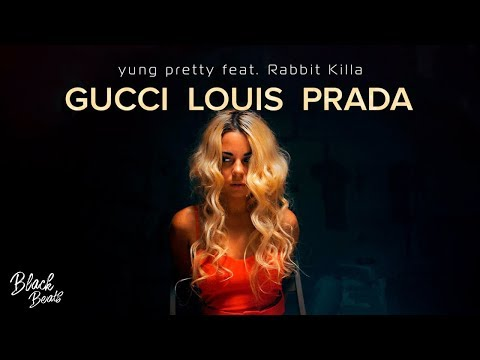 Yung Pretty Ft. Rabbit Killa - Gucci Louis Prada (Премьера клипа 2019)
