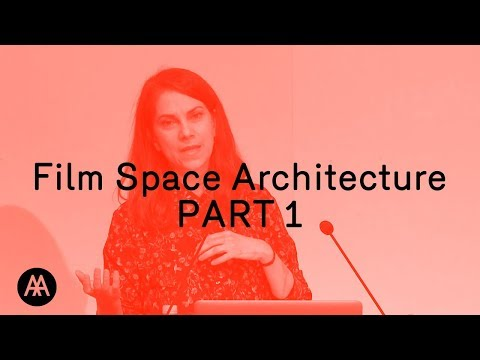 Film, Space, Architecture (PART1/3)