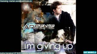 Arsenie - I'm giving up (Official Single)