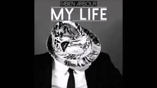Fabien Arbour -  My Life