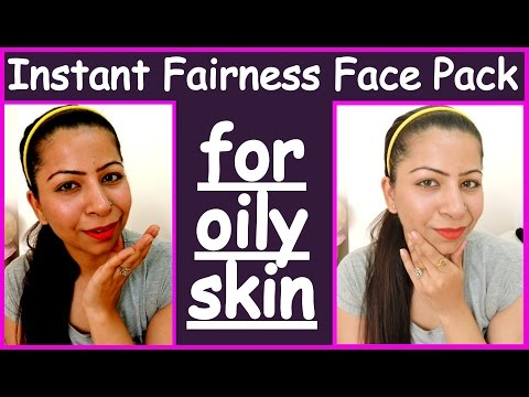 Instant Fairness Face Pack for Oily Skin   Home Remedy for Oily Skin  Simple Beauty Tips