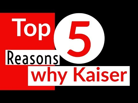 Top 5 Reasons Why Kaiser