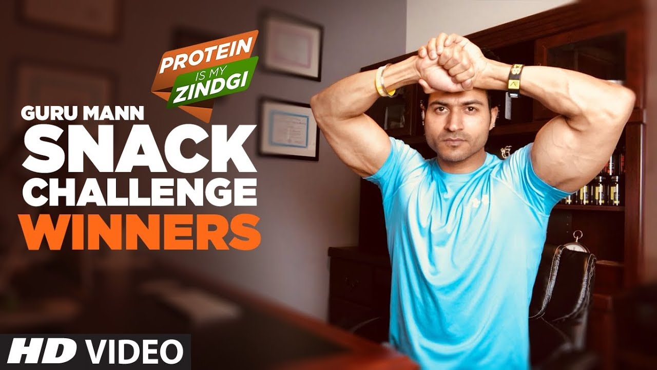 WINNER: SNACK CHALLENGE by Guru Mann #ProteinIsMyZindagi    Guru Mann Challenge Series 2018