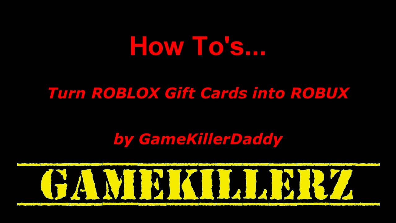 How To turn a ROBLOX Gift Card into ROBUX - GameKillerz ...