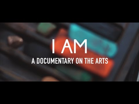 I Am: A Documentary on the Arts | STN FILM EXCELLENCE BEST DOCUMENTARY 2016