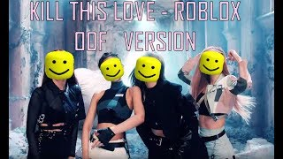 Black Pink - Lets Kill This Love - Roblox Oof Edition