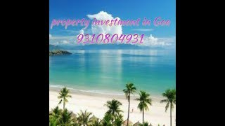 PROPERTY INVESTMENT IN GOA