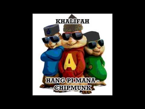Khalifah | Hang Pi Mana | Chipmunks Version