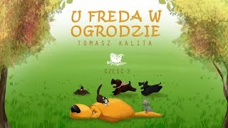 U FREDA W OGRODZIE CZ. 2 – Bajkowisko.pl – słuchowisko – bajka dla dzieci (audiobook)
