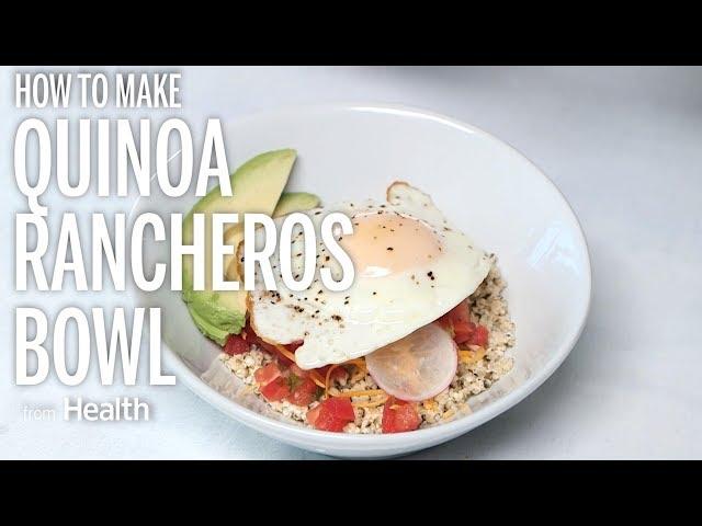 How to Make A Quinoa Rancheros Bowl | Health
