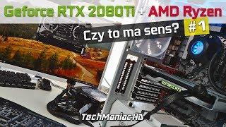 RTX 2080Ti + Ryzen - Czy ma to sens? #1