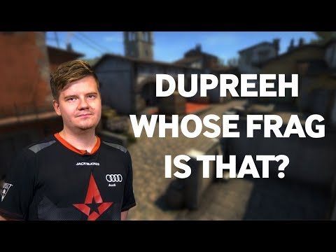 Dupreeh Plays Whose frag is that?