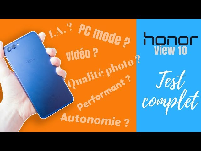 Test complet du Honor View 10 (V10) en français - Y a t'il le PC mode ?