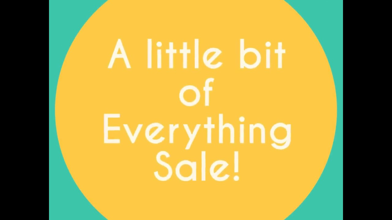 A Little Bit Of Everything Sale Youtube