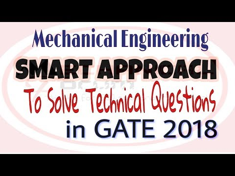 GATE 2018 Mechanical Engineering Preparation, Smart Way/Approach to Solve Technical Questions