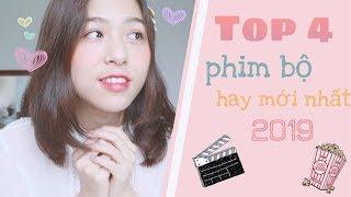Top 4 phim bộ TRUNG - HÀN hay 2019 gần đây tui mê xem - KAYLEE THAO
