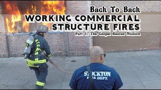 Back To Back Commercial Structure Fires • Part 1 • The Gospel Mission