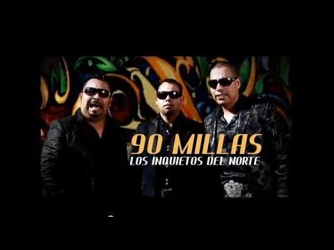 Los Inquietos del Norte - 90 Millas (Video Oficial)
