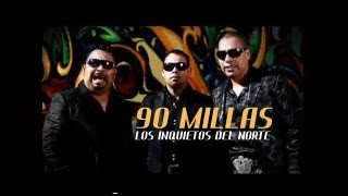 Los Inquietos Del Norte 90 Millas Video Oficial