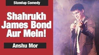 Shahrukh, James Bond & Me | Standup Comedy by Anshu Mor