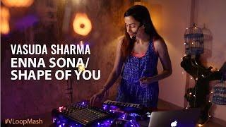 Enna Sona Shape Of You Vasuda Sharma VLoopMash