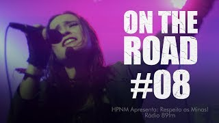 ANFEAR - ON THE ROAD - HPNM Rádio 89fm: Respeita as Minas #08