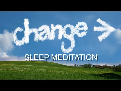 Guided Meditation For Change, Sleep Hypnosis For Confidence In Making Changes