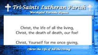 Christ the Life of All the Living