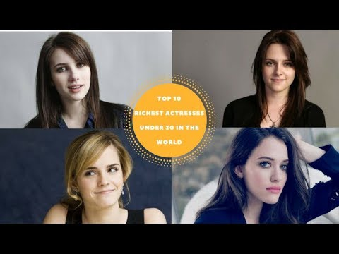 Top 10 Richest Actresses Under 30 in The World