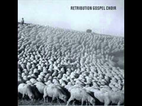 Retribution Gospel Choir - What She Turned Into