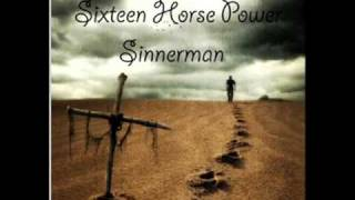 Sixteen Horse Power - Sinnerman