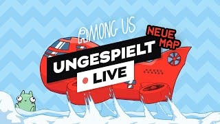 NEUE AMONG US MAP RELEASE! + #ungeklickt 🔴 LIVE