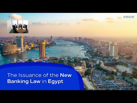 The Issuance of the New Banking Law in Egypt