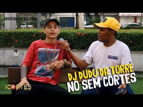 DJ DUDU DA TORRE NO SEM CORTES