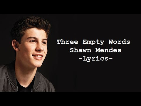 Shawn Mendes - Three Empty Words LYRICS