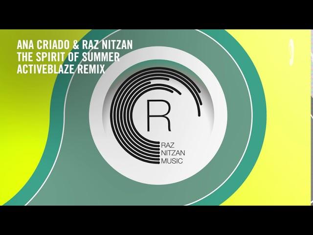Ana Criado & Raz Nitzan - The Spirit Of Summer (ActiveBlaze Remix) Extended