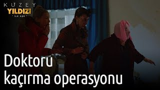 Kuzey Yıldızı İlk Aşk 11. Bölüm - Doktoru Kaçırma Operasyonu
